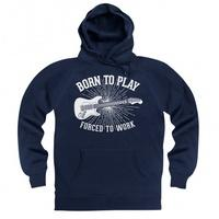 Born To Play Guitar Forced To Work Hoodie