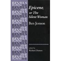 Epicene, or the Silent Woman: By Ben Jonson (Revels Plays)