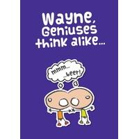 Geniuses Think Alike