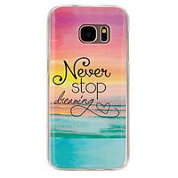 Never stop dreaming Pattern TPU Soft Case for Galaxy S7 Edge/Galaxy S7